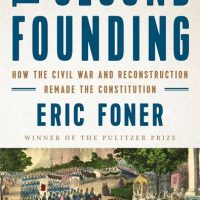 the second founding how the civil war and reconstruction remade the constitution book cover