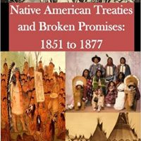 Native American Treaties and Broken Promises 1851 to 1877 book covers
