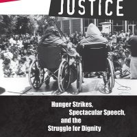starving for justice hunger strikes spectacular speech and the struggle for dignity book cover